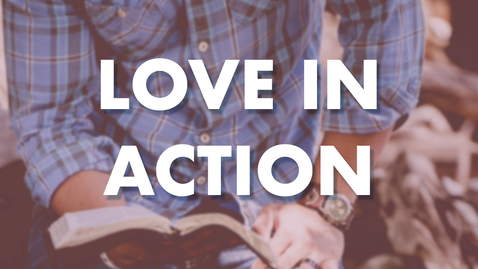 Thumbnail for entry Love in Action