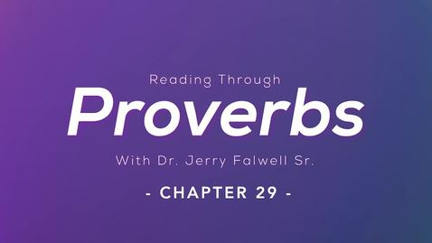 Thumbnail for entry Proverbs 29: Dr. Jerry Falwell