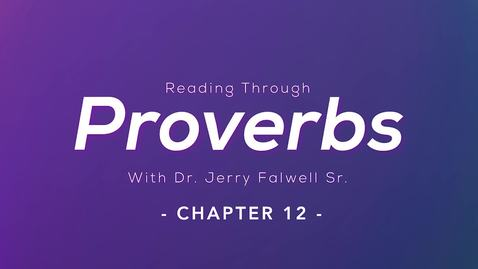 Thumbnail for entry Proverbs 12: Dr. Jerry Falwell