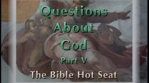 Thumbnail for entry The Bible Hot Seat - Questions About God - Part 15