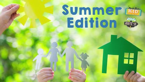 Thumbnail for entry Summer Edition Kid Central and Route 45 August 9, 2020