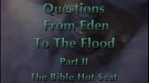Thumbnail for entry The Bible Hot Seat - Questions From Eden To The Flood