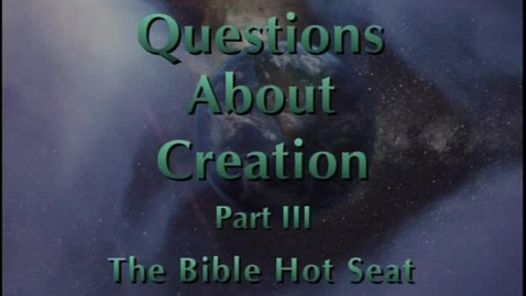 Thumbnail for entry The Bible Hot Seat - Questions About Creation - Part 3
