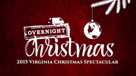 Thumbnail for entry 2015 Virginia Christmas Spectacular - Overnight Christmas