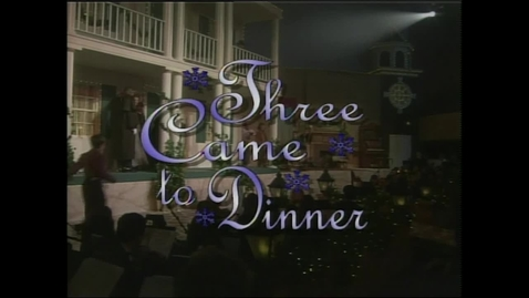 Thumbnail for entry The 1996 Living Christmas Tree - Three Came to Dinner