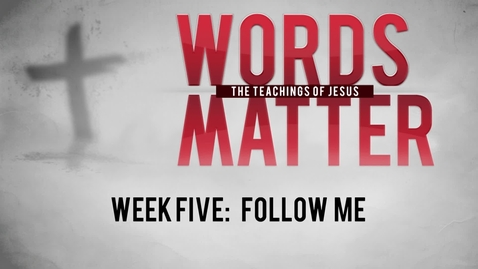 Thumbnail for entry Words Matter - Week Five: Follow Me