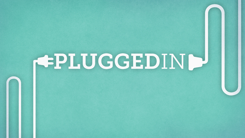Thumbnail for entry Plugged In: The Power of Sharing