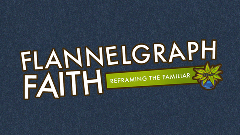 Thumbnail for entry Flannelgraph Faith: Ruth - Everyone Matters