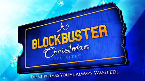 Thumbnail for entry A BlockBuster Christmas Revisited: I Believe