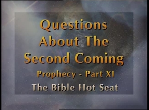 The Bible Hot Seat - Questions About The Second Coming