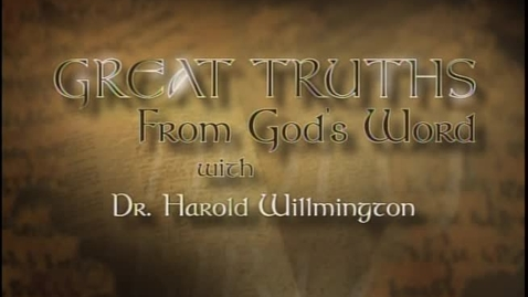 Thumbnail for entry Great Truths - What the Bible Says About God Himself - Lesson 4 - Attributes of God (Part Two)