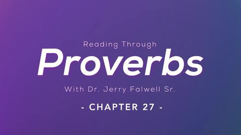 Thumbnail for entry Proverbs 27: Dr. Jerry Falwell