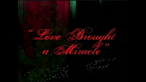 "Thumbnail for entry The 2003 Living Christmas Tree ""Love Brought a Miracle"""