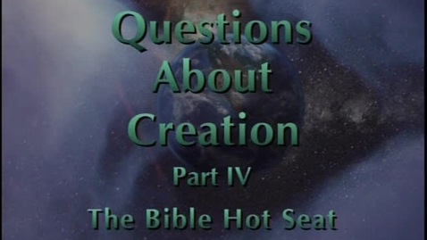 Thumbnail for entry The Bible Hot Seat - Questions About Creation - Part 4