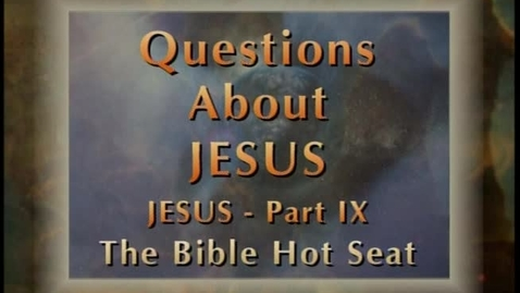 Thumbnail for entry The Bible Hot Seat - Questions About Jesus - Part 9