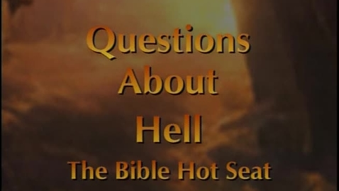Thumbnail for entry The Bible Hot Seat - Questions About Hell