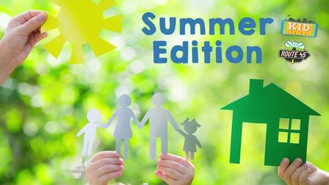 Thumbnail for entry Summer Edition Kid Central and Route 45 July 26