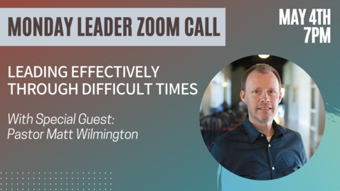 Thumbnail for entry Adult Ministries Leader Zoom Call with Pastor Matt Wilmington