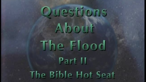 Thumbnail for entry The Bible Hot Seat - Questions About The Flood - Part 2