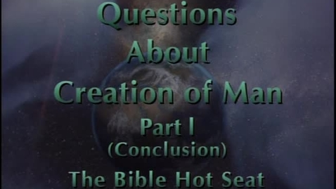Thumbnail for entry The Bible Hot Seat - Questions About Creation of Man - Part 2