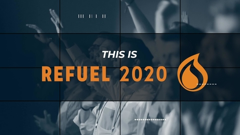 Thumbnail for entry REFUEL 2020