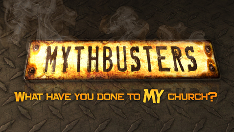 Thumbnail for entry Mythbusters: Church is for Perfect People
