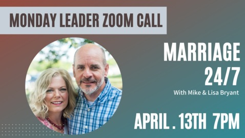 Thumbnail for entry Adult Ministries Leader Zoom Call with Mike & Lisa Bryant