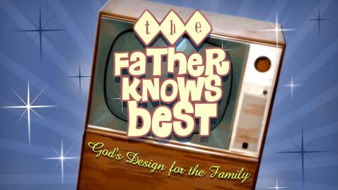 Thumbnail for entry The Father Knows Best: Looking For More Out Of Marriage