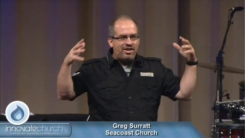 Thumbnail for entry Innovate Church - Greg Surratt
