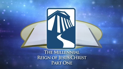 Thumbnail for entry Bible Center - The Millennial Reign of Jesus Christ Part One
