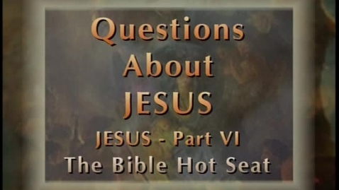 Thumbnail for entry The Bible Hot Seat - Questions About Jesus - Part 6