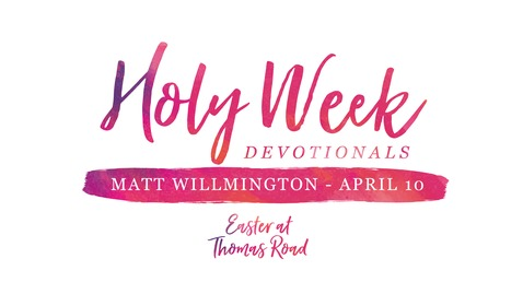 Thumbnail for entry Holy Week Devotional - April 10