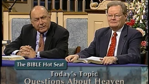 Thumbnail for entry The Bible Hot Seat - Questions About Heaven