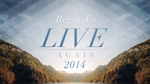 Thumbnail for entry Begin To Live Again: It All Starts In The Heart
