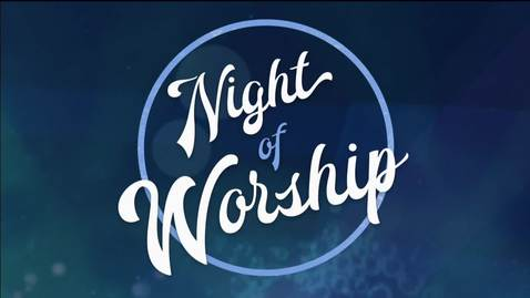 Thumbnail for entry Night of Worship 2019