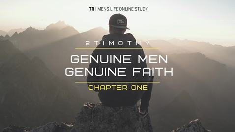 Thumbnail for entry Genuine Men, Genuine Faith  2 Timothy Chapter 1: Week 1
