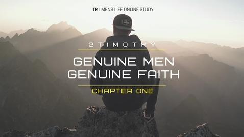 Thumbnail for entry Genuine Men, Genuine Faith  2 Timothy Chapter 1: Week 1