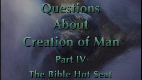 Thumbnail for entry The Bible Hot Seat - Questions About Creation of Man - Part 4