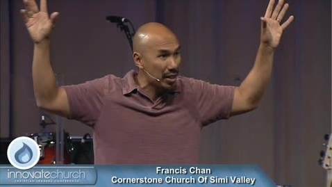 Thumbnail for entry Innovate Church - Francis Chan