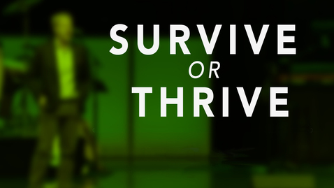 Thumbnail for entry Survive or Thrive, part 2