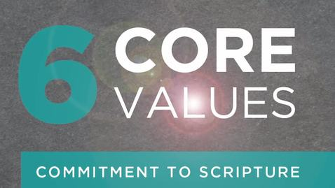 Thumbnail for entry 6 Core Values: Commitment to Scripture