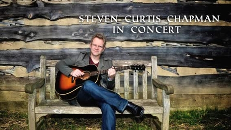Thumbnail for entry Steven Curtis Chapman in Concert