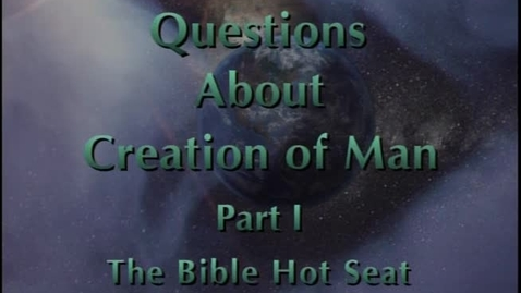 Thumbnail for entry The Bible Hot Seat - Questions About Creation of Man - Part 1