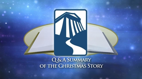 Thumbnail for entry Bible Center - Q&A of the Christmas Story