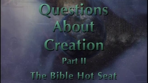 Thumbnail for entry The Bible Hot Seat - Questions About Creation - Part 2
