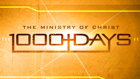 Thumbnail for entry 1000 Days: The Kingdom Life - Beatitudes