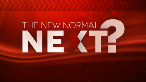 Thumbnail for entry Next? The New Normal: What is Next?