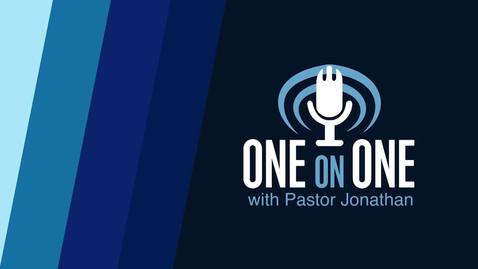 Thumbnail for entry One on One with Pastor Jonathan - God Has a Plan For You