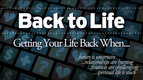 Thumbnail for entry Back To Life: When The Future Is Uncertain