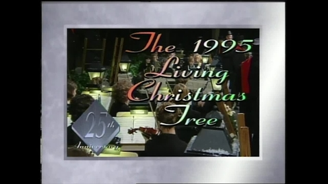 Thumbnail for entry The 1995 Living Christmas Tree - I know The King